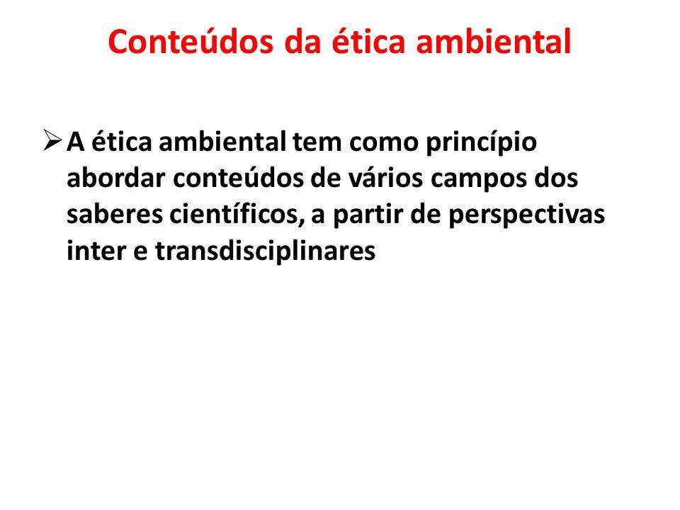 A ética ambiental procura abordar os valores socioambientais a partir de uma cosmovisão integradora da realidade.