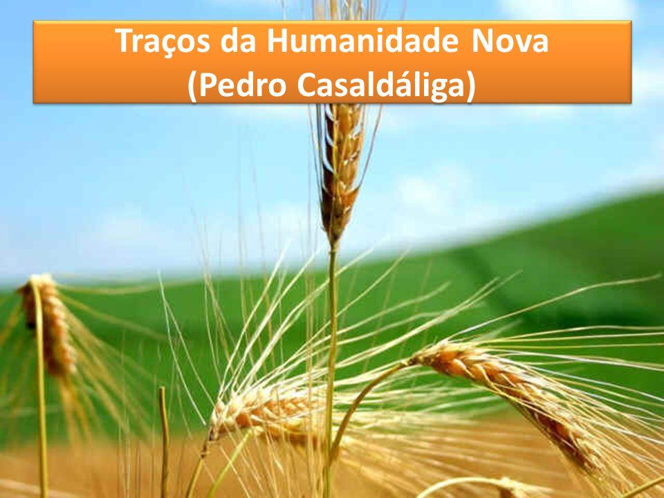 Traços da Humanidade Nova (Pedro Casaldáliga)