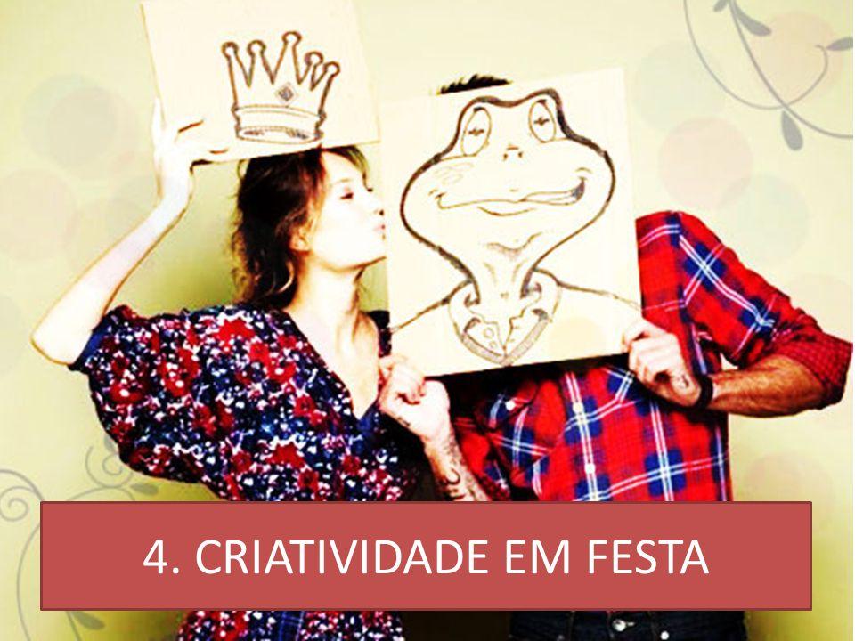 4. CRIATIVIDADE EM FESTA