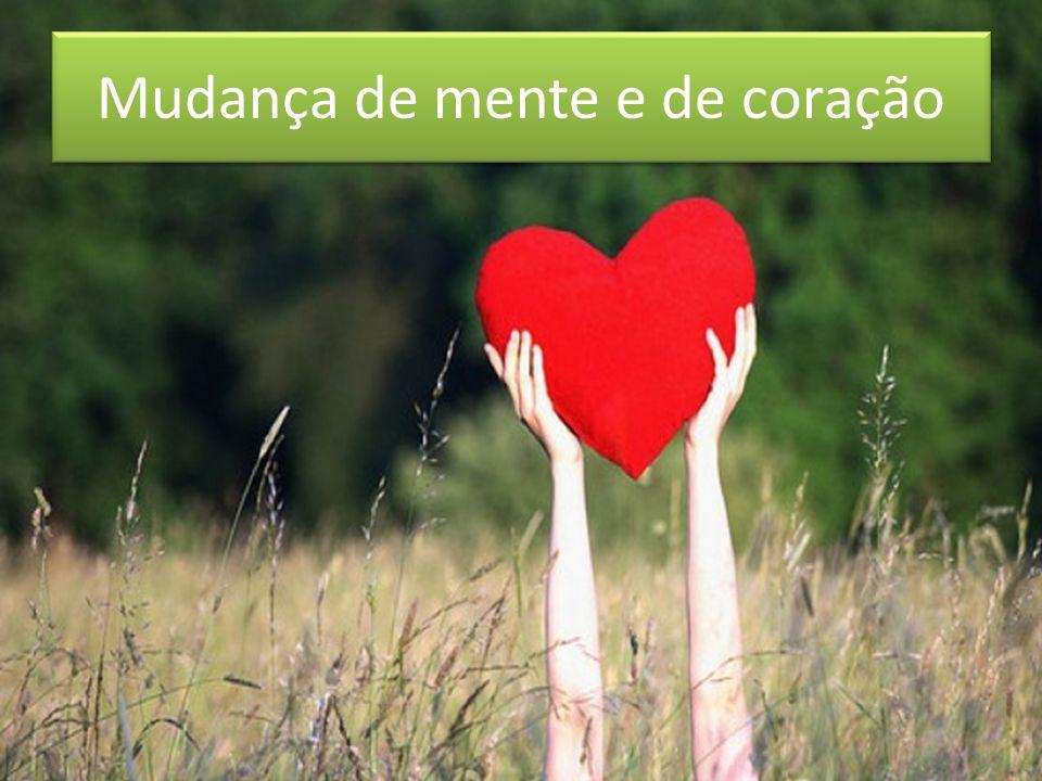 Mudança de mente e de coração