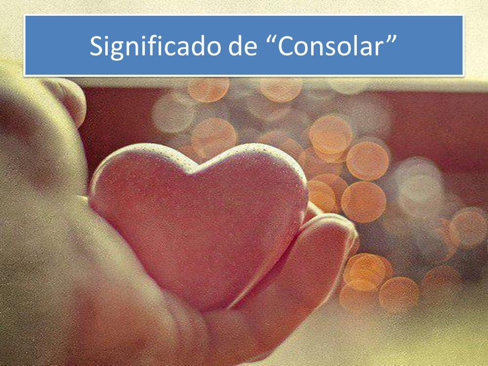 Significado de Consolar