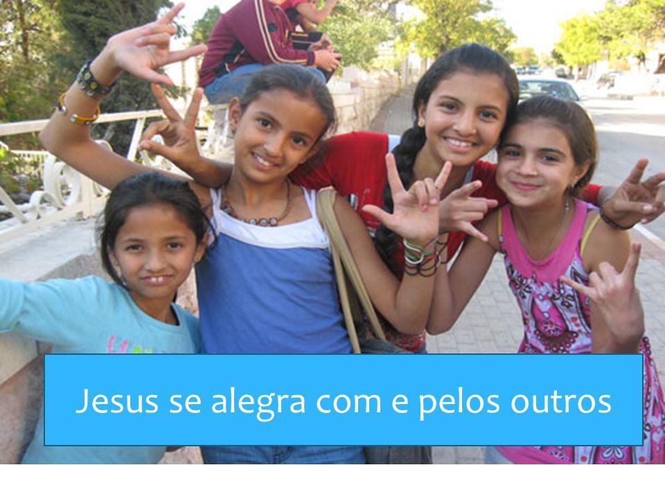 Jesus se alegra com e pelos outros