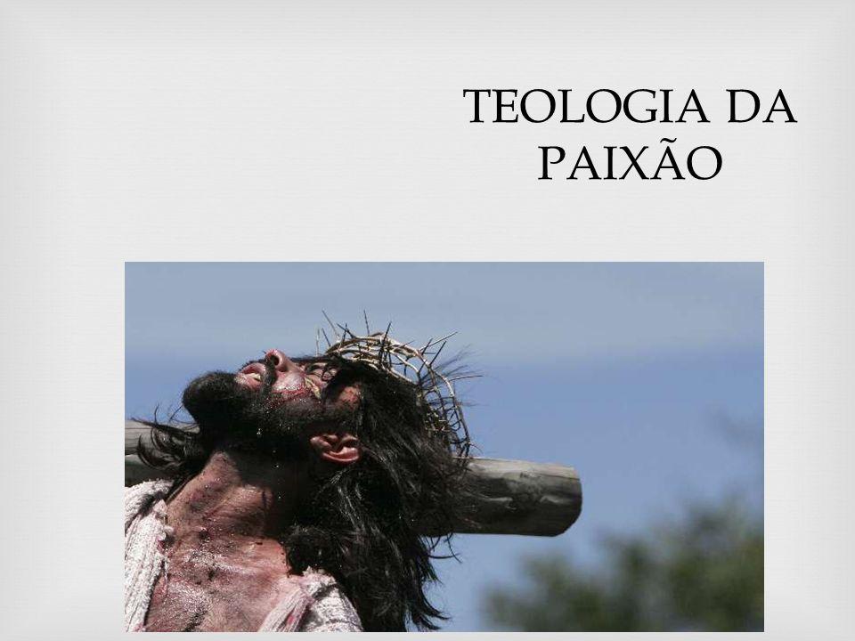 TEOLOGIA DA PAIXÃO
