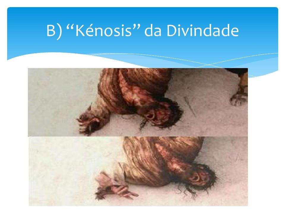 B) Kénosis da Divindade