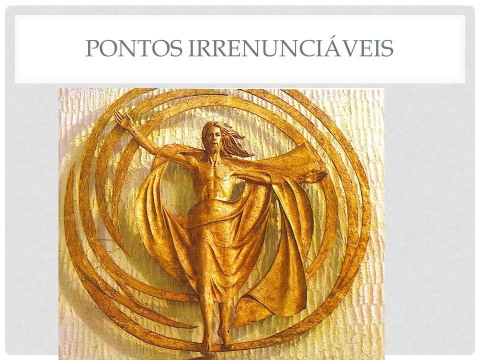 PONTOS IRRENUNCIÁVEIS