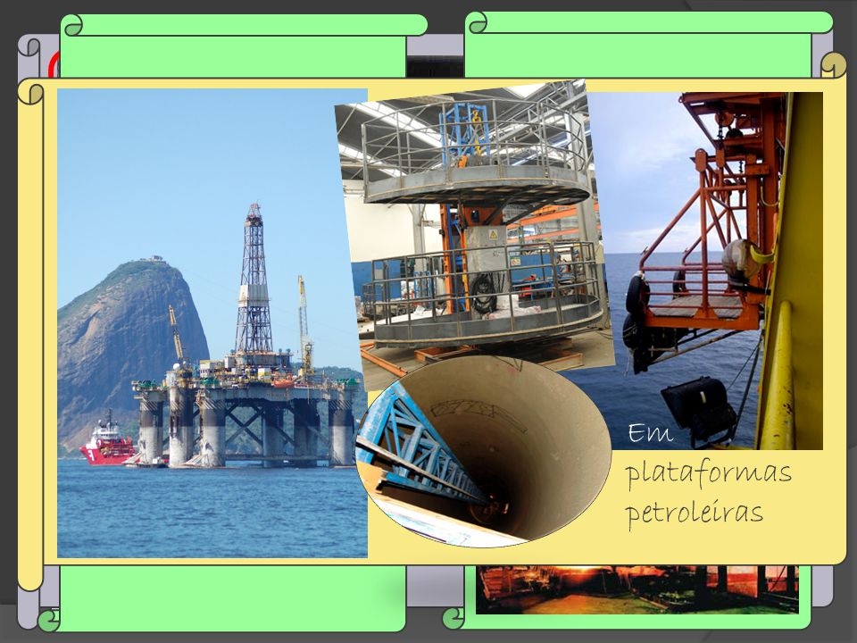 Outros usos industriais: Exploração de minérios Em estaleiros Em porta-aviões Em siderúrgicas Em Usinas nucleares Em plataformas petroleiras