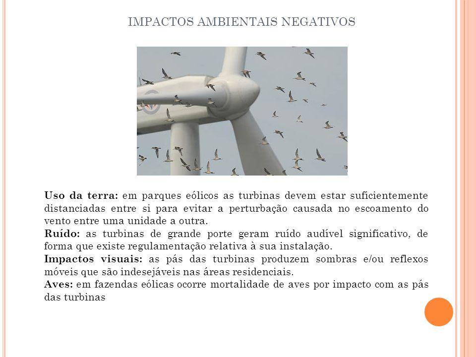 Uso da terra: em parques eólicos as turbinas devem estar suficientemente distanciadas entre si para evitar a perturbação causada no escoamento do vento entre uma unidade a outra.