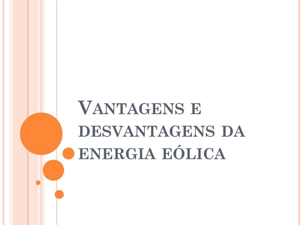 V ANTAGENS E DESVANTAGENS DA ENERGIA EÓLICA