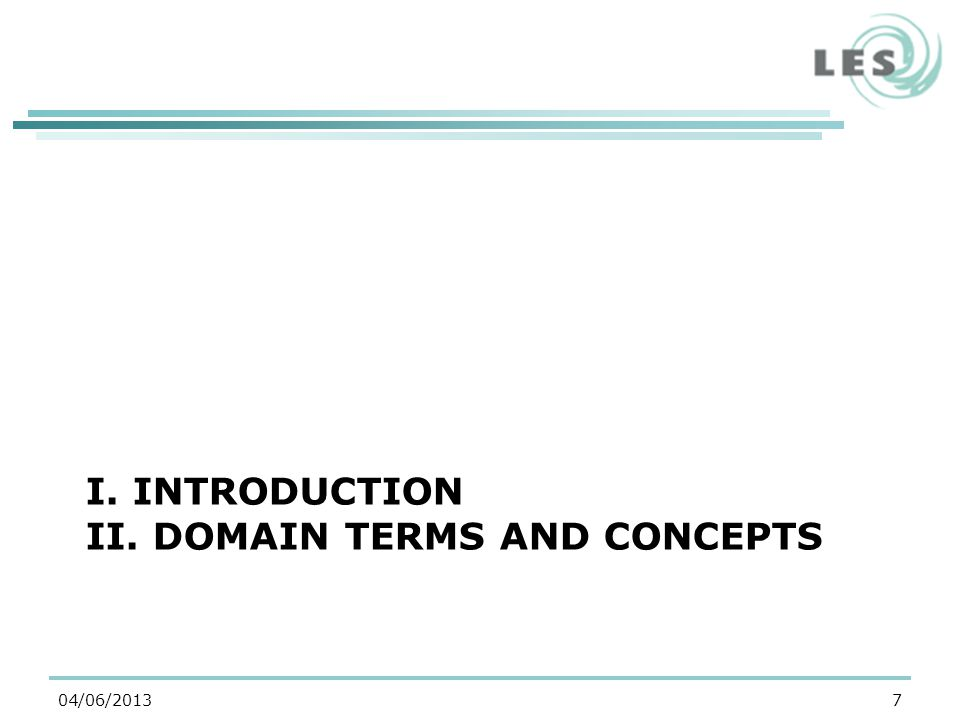 I. INTRODUCTION II. DOMAIN TERMS AND CONCEPTS 704/06/2013