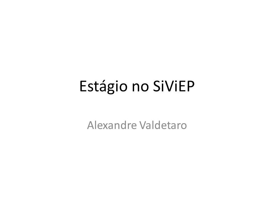 Estágio no SiViEP Alexandre Valdetaro