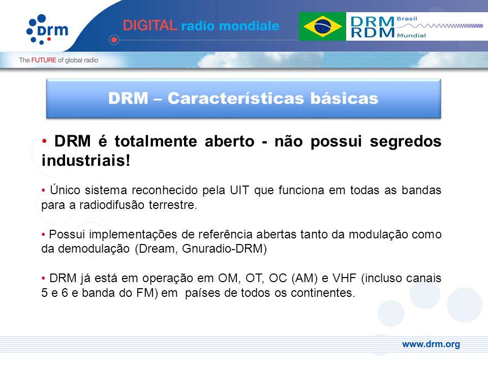 DRM é totalmente aberto - não possui segredos industriais! Único sistema reconhecido pela UIT que funciona em todas as bandas para a radiodifusão terr