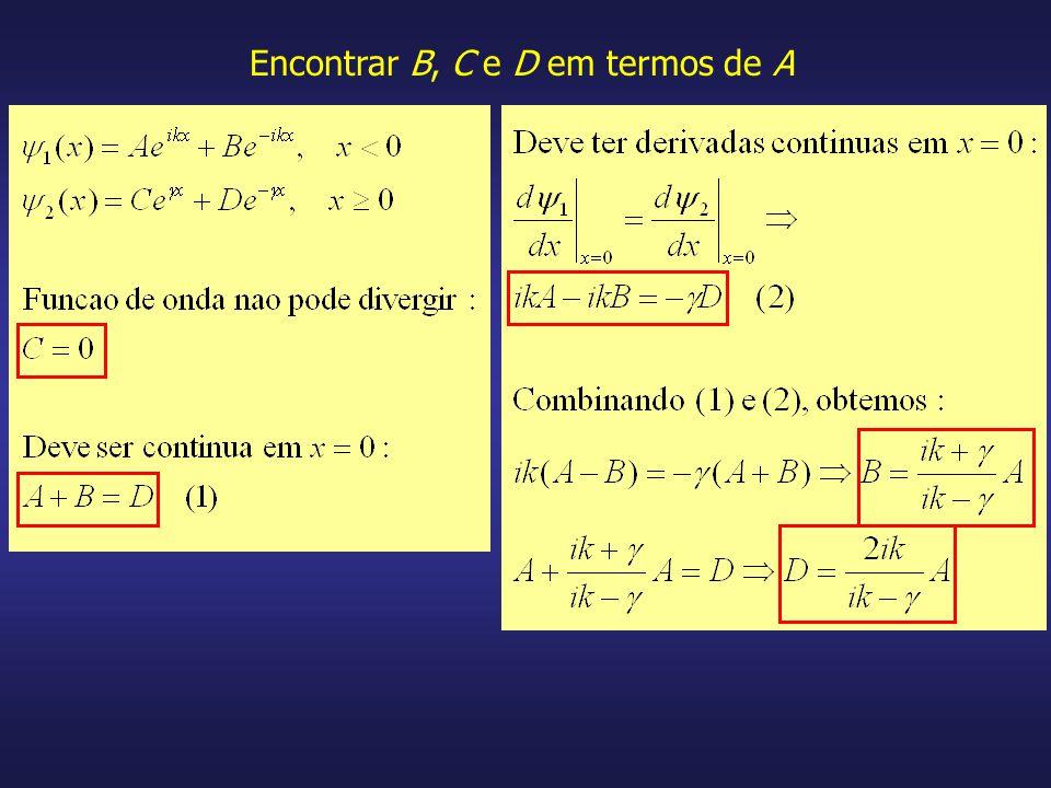 Encontrar B, C e D em termos de A