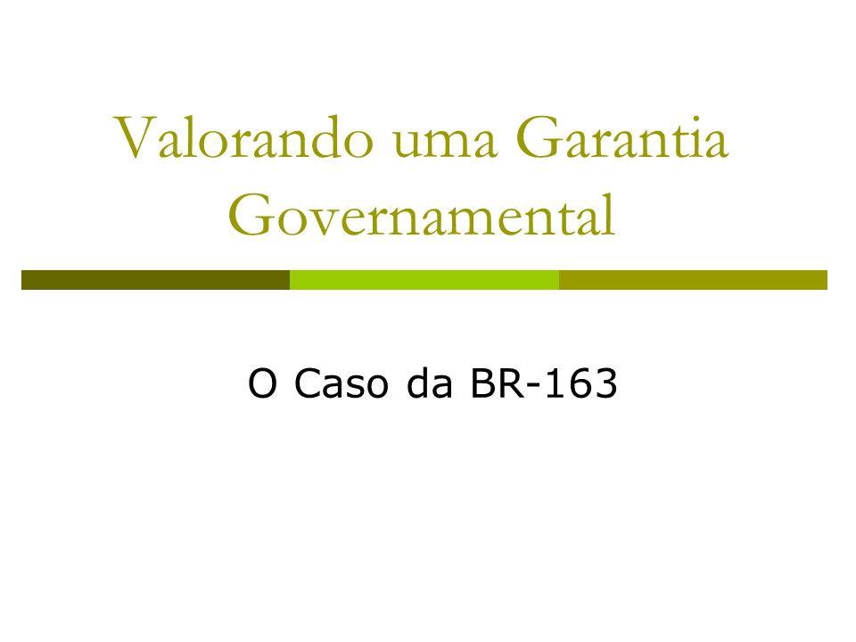 Valorando uma Garantia Governamental O Caso da BR-163
