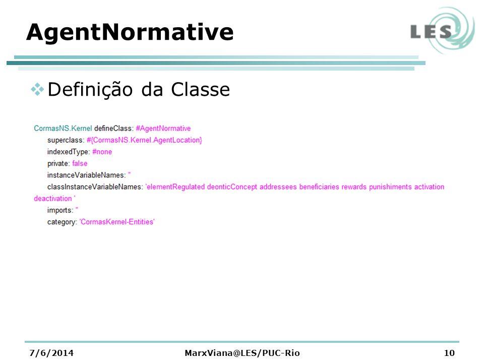 AgentNormative Definição da Classe 7/6/2014MarxViana@LES/PUC-Rio10