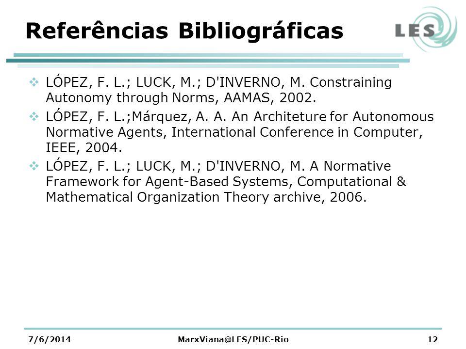 Referências Bibliográficas LÓPEZ, F. L.; LUCK, M.; D INVERNO, M.