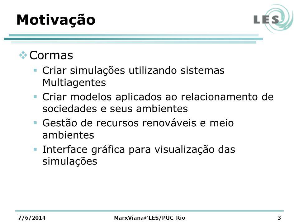 Problema Simulações com diferentes objetivos podem ser criadas utilizando o Framework Cormas Exemplos: Gerenciamento de Projetos Evacuação de Áreas de Risco Prevenção de Crimes Gestão de Recursos Renováveis Necessidade de mecanismos que permitam inserir regras nestas simulações 7/6/2014MarxViana@LES/PUC-Rio4