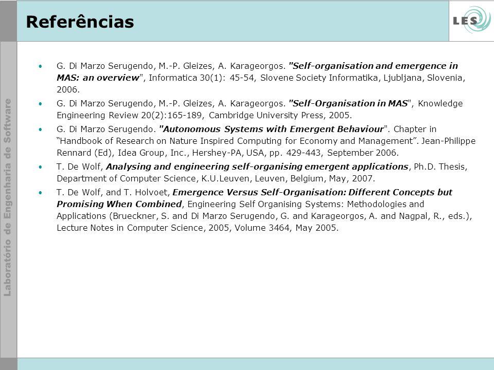 Referências G. Di Marzo Serugendo, M.-P. Gleizes, A. Karageorgos.