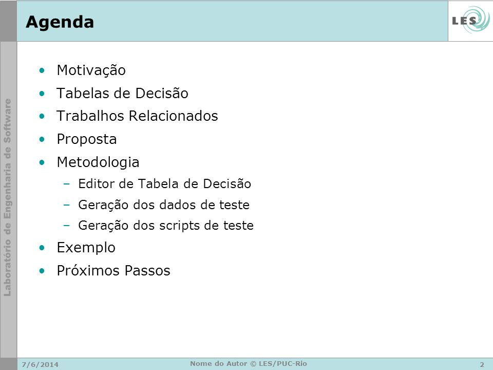 Referencias Bibliográficas [FERRIDAY, 2007] – Cai Ferriday, A Review Paper on Decision Table-Based Testing 2007 [JORGENSEN, 1995] – Paul C.