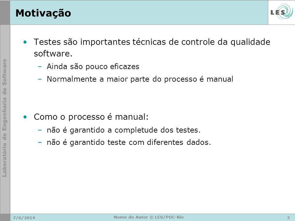 Motivação Testes são importantes técnicas de controle da qualidade software. –Ainda são pouco eficazes –Normalmente a maior parte do processo é manual