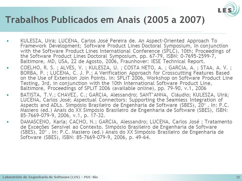 Laboratório de Engenharia de Software (LES) – PUC-Rio 39 Trabalhos Publicados em Anais (2005 a 2007) KULESZA, Uirá; LUCENA, Carlos José Pereira de. An