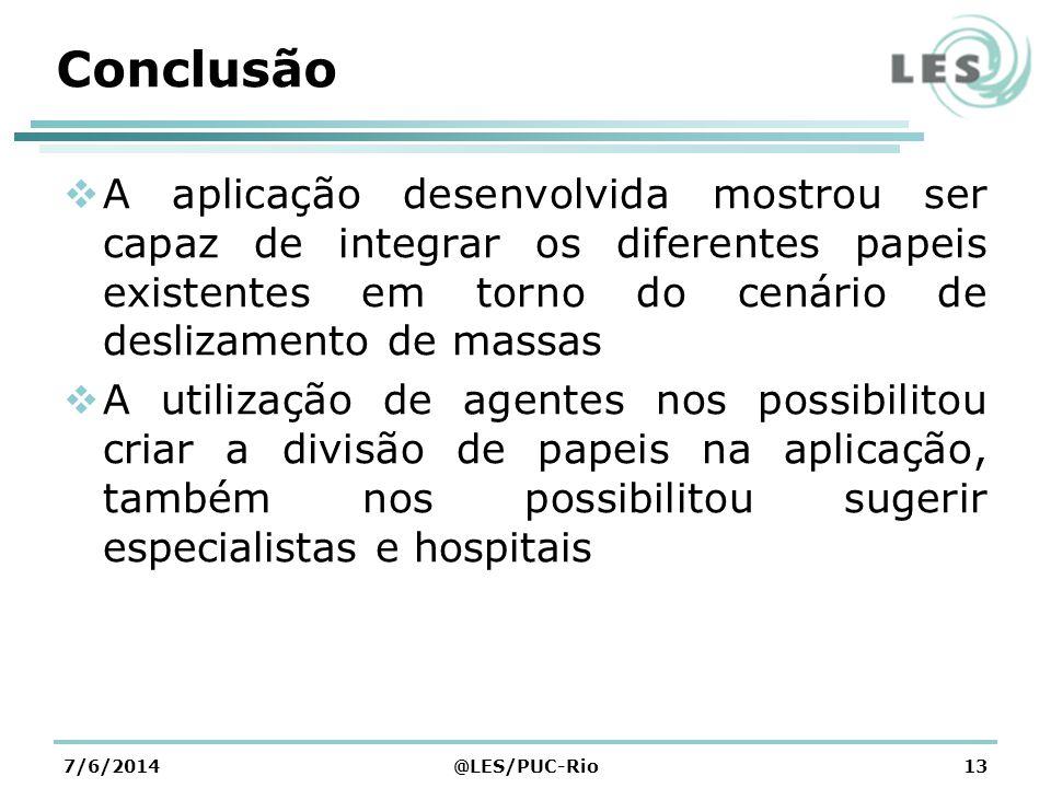 Conclusão - Dificuldades Durante o desenvolvimento do sistema foram encontradas algumas dificuldades, como a comunicação entre a aplicação móvel e o WebService 7/6/2014@LES/PUC-Rio14