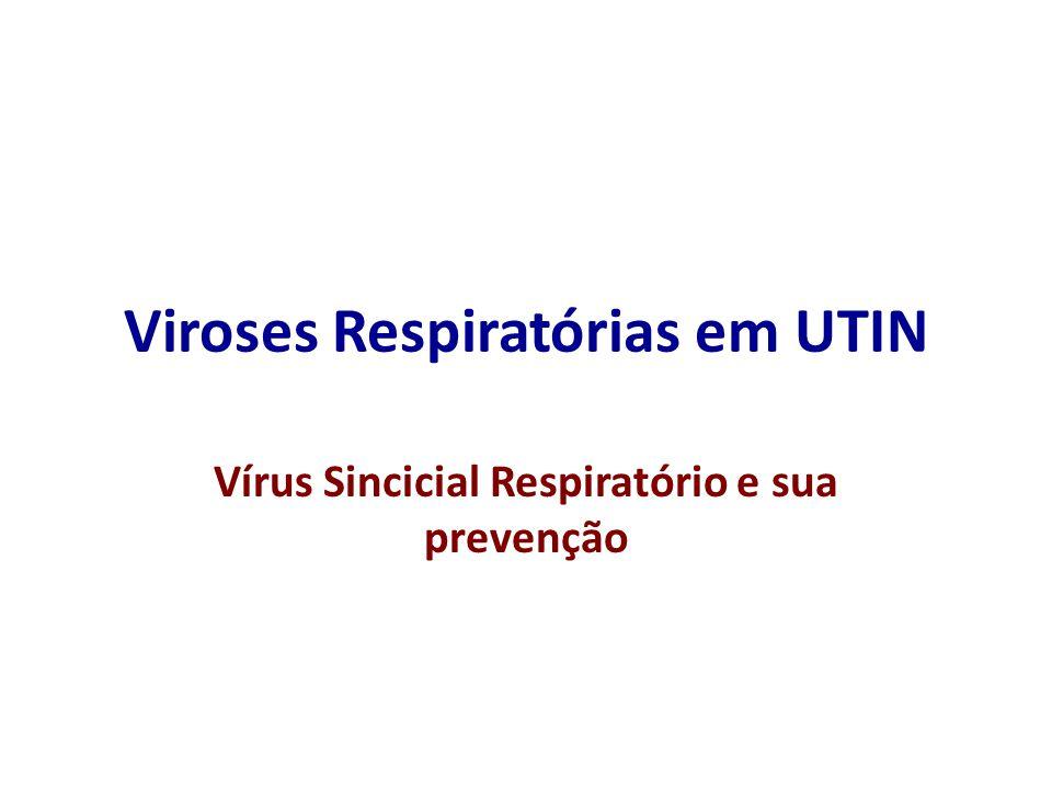 Viroses Respiratórias em UTIN Vírus Sincicial Respiratório e sua prevenção