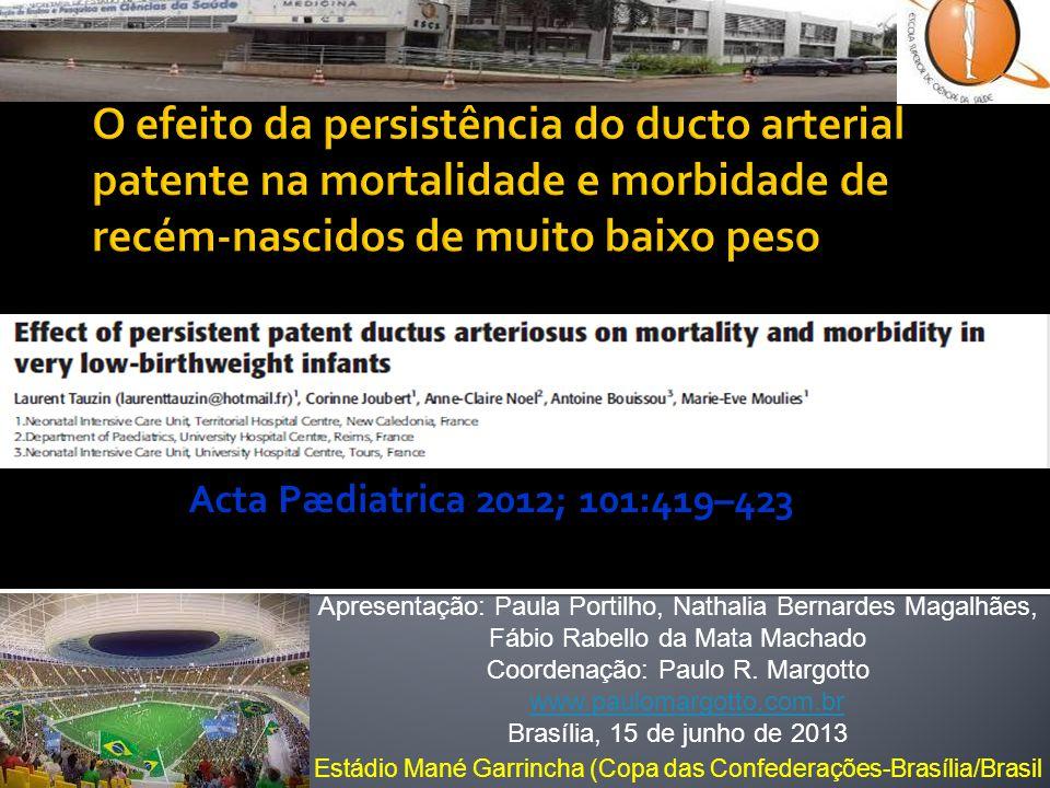 Acta Pædiatrica 2012; 101:419–423 Apresentação: Paula Portilho, Nathalia Bernardes Magalhães, Fábio Rabello da Mata Machado Coordenação: Paulo R. Marg