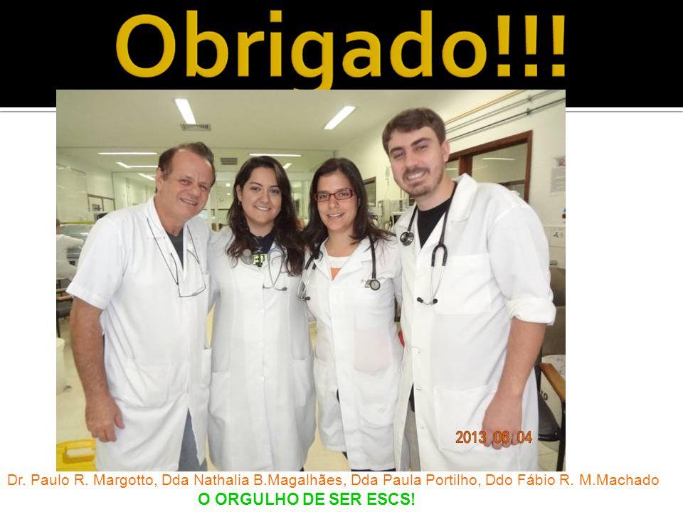 Dr. Paulo R. Margotto, Dda Nathalia B.Magalhães, Dda Paula Portilho, Ddo Fábio R. M.Machado O ORGULHO DE SER ESCS!