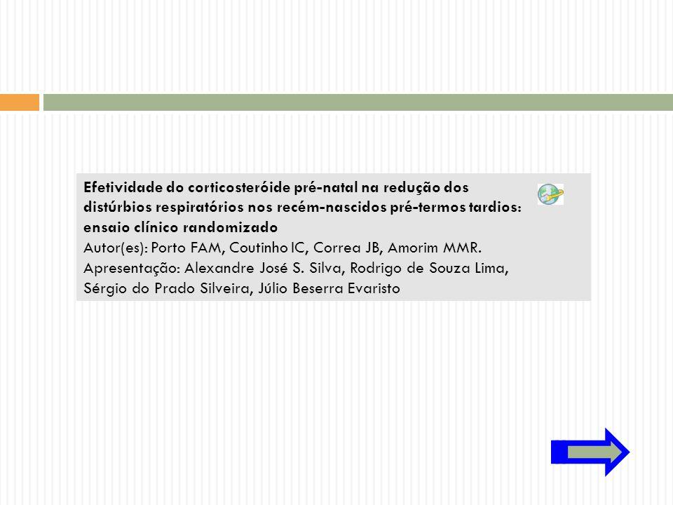 Efetividade do corticosteróide pré-natal na redução dos distúrbios respiratórios nos recém-nascidos pré-termos tardios: ensaio clínico randomizado Aut