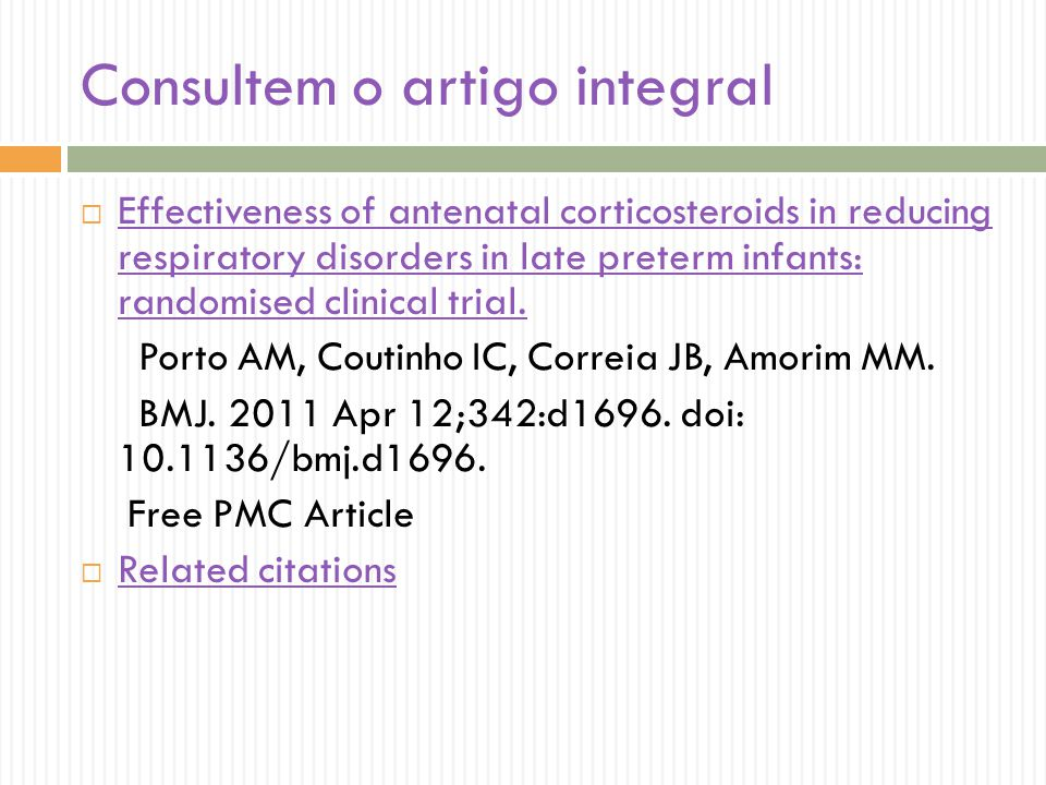 Consultem o artigo integral Effectiveness of antenatal corticosteroids in reducing respiratory disorders in late preterm infants: randomised clinical