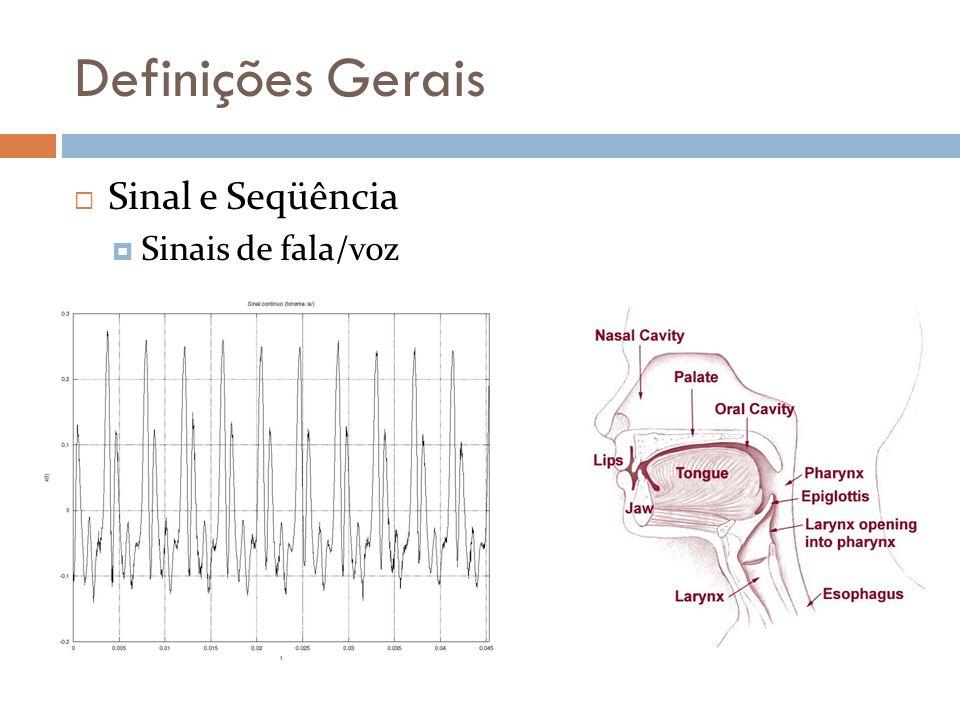 Definições Gerais Sinal e Seqüência Sinais biológicos
