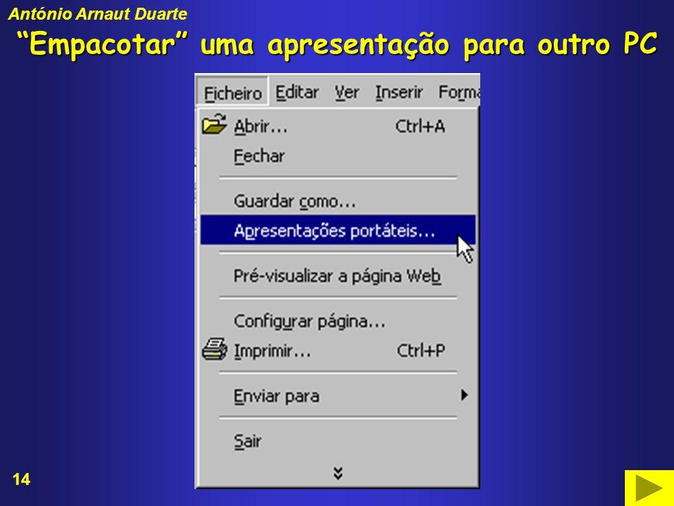 14 António Arnaut Duarte Empacotar uma apresentação para outro PC