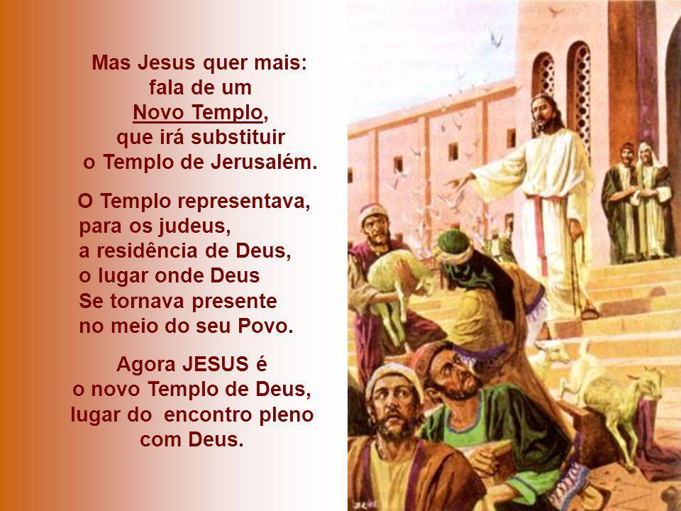 No Evangelho, Jesus apresenta-Se como NOVO TEMPLO.