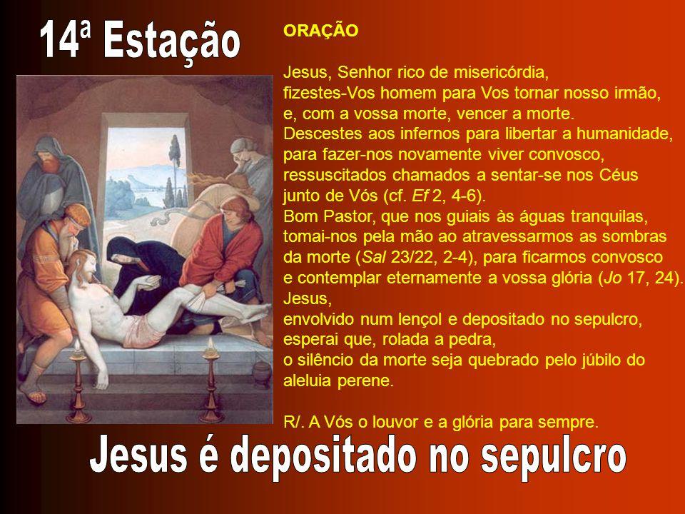 ORAÇÃO Jesus, Senhor rico de misericórdia, fizestes-Vos homem para Vos tornar nosso irmão, e, com a vossa morte, vencer a morte. Descestes aos inferno