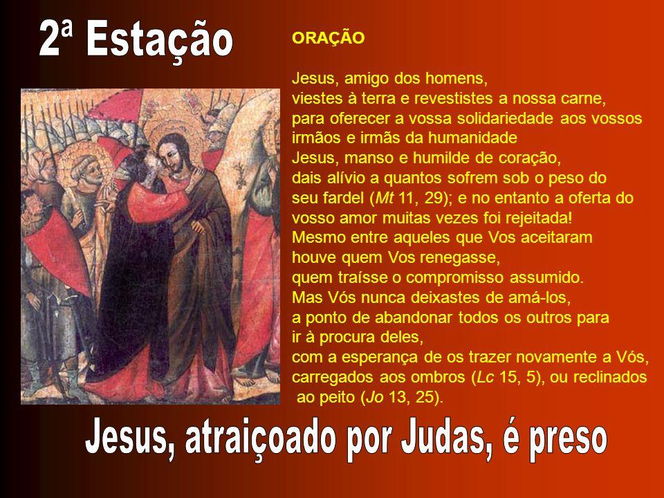 ORAÇÃO Jesus, amigo dos homens, viestes à terra e revestistes a nossa carne, para oferecer a vossa solidariedade aos vossos irmãos e irmãs da humanida