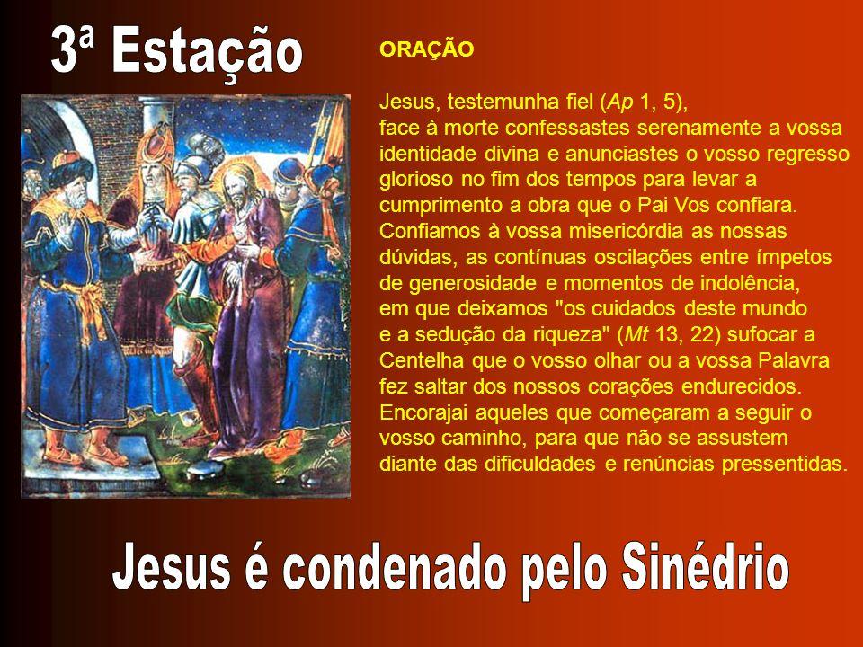 ORAÇÃO Jesus, testemunha fiel (Ap 1, 5), face à morte confessastes serenamente a vossa identidade divina e anunciastes o vosso regresso glorioso no fi