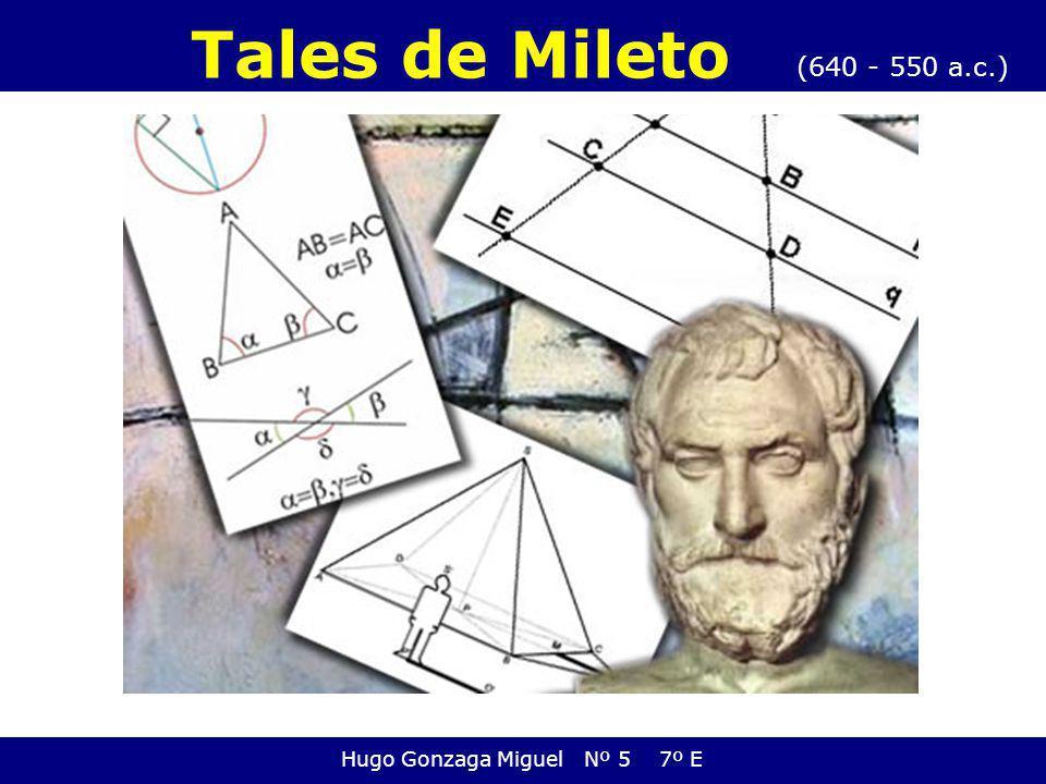 (640 - 550 a.c.) Hugo Gonzaga Miguel Nº 5 7º E Tales de Mileto