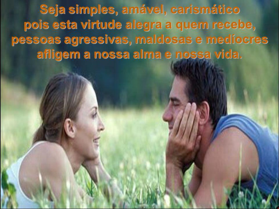 VIDA É AMOR HOME PAGE Texto de Rayma Lima raylima@terra.com.br SIMPLICIDADE 12.10.06