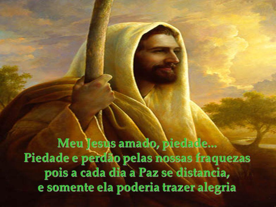 VIDA É AMOR HOME PAGE CRISTO...PIEDADE, PIEDADE DE NÓS Texto de Rayma Lima raylima@terra.com.br 12.10.06