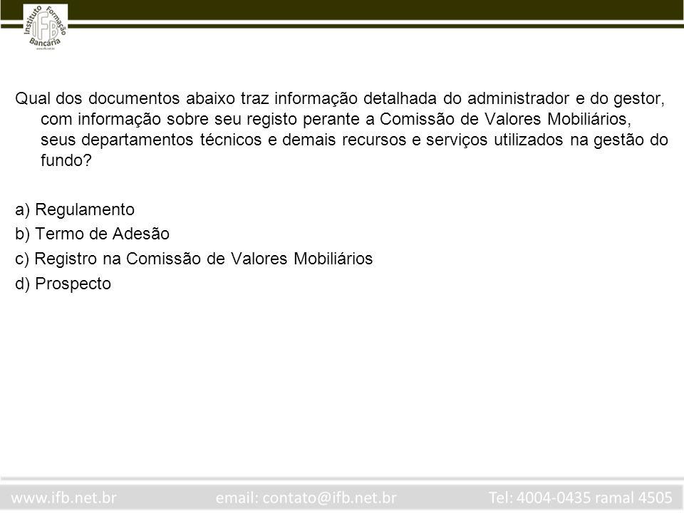 Qual dos documentos abaixo traz informação detalhada do administrador e do gestor, com informação sobre seu registo perante a Comissão de Valores Mobi