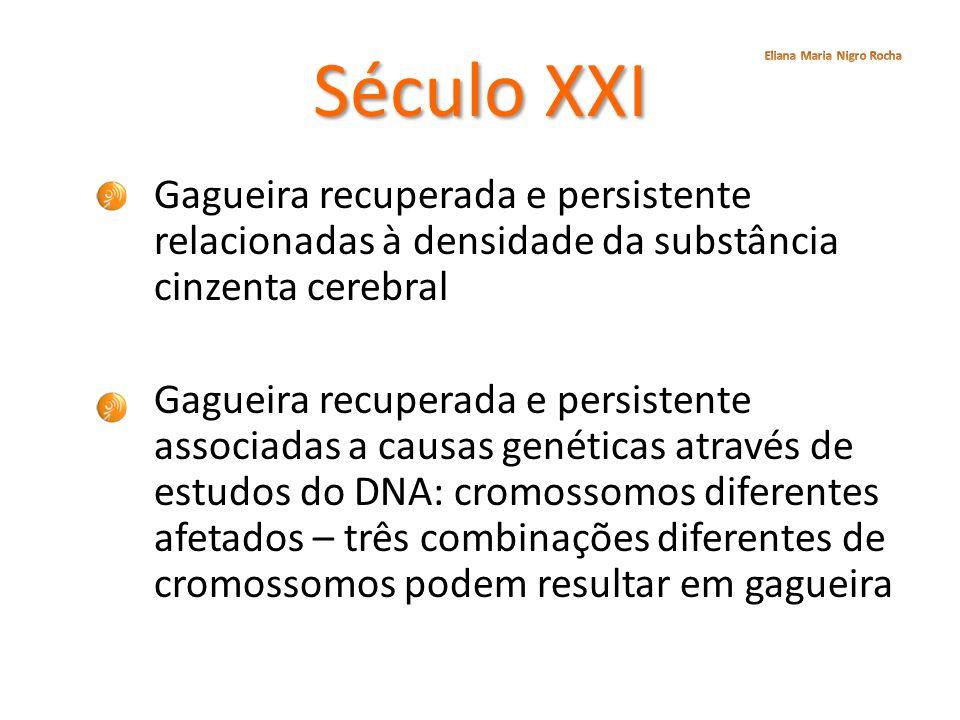 Século XXI Gagueira recuperada e persistente relacionadas à densidade da substância cinzenta cerebral Gagueira recuperada e persistente associadas a c