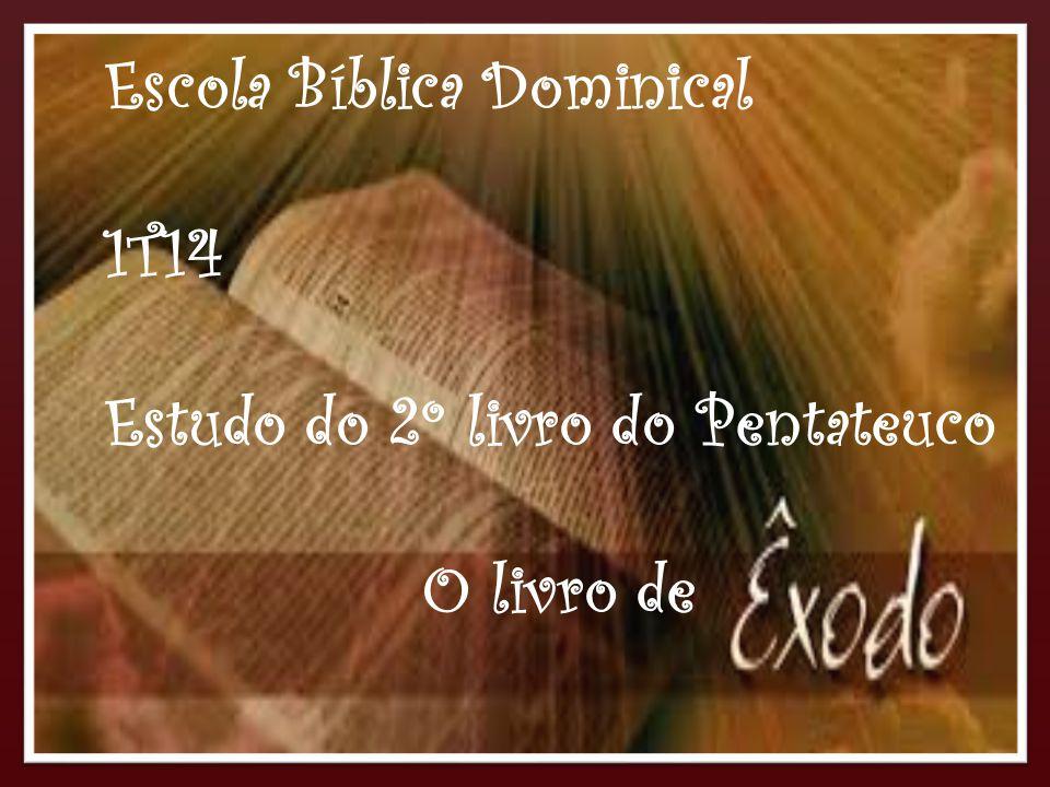 { Neste 1T14 estamos dando sequência à nossa matriz curricular estudando nas revistas do currículo da CBB, o segundo livro da Bíblia: O Livro de Êxodo