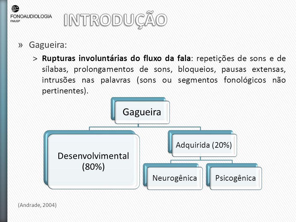 » Gagueira: ˃Rupturas involuntárias do fluxo da fala: repetições de sons e de sílabas, prolongamentos de sons, bloqueios, pausas extensas, intrusões n