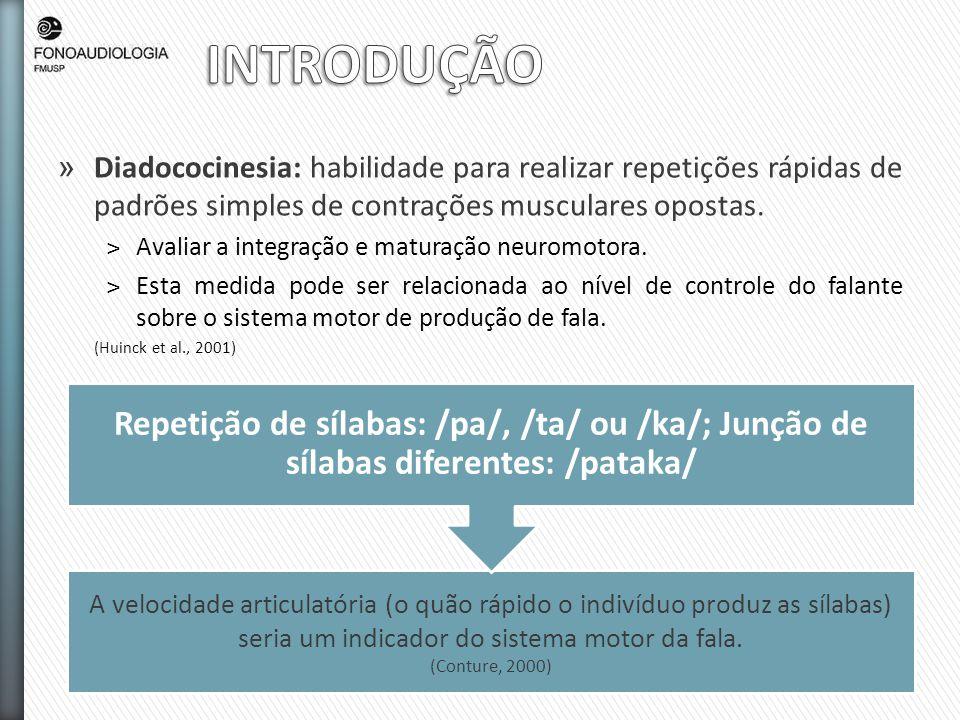 » Diadococinesia: habilidade para realizar repetições rápidas de padrões simples de contrações musculares opostas. ˃Avaliar a integração e maturação n