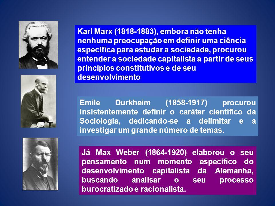 Karl Marx (1818-1883), embora não tenha nenhuma preocupação em definir uma ciência específica para estudar a sociedade, procurou entender a sociedade