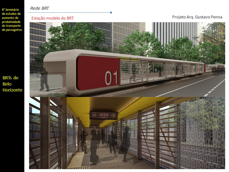 8° Seminário de estudos de aumento de produtividade do transporte de passageiros BRTs de Belo Horizonte Estação modelo do BRT Projeto Arq.