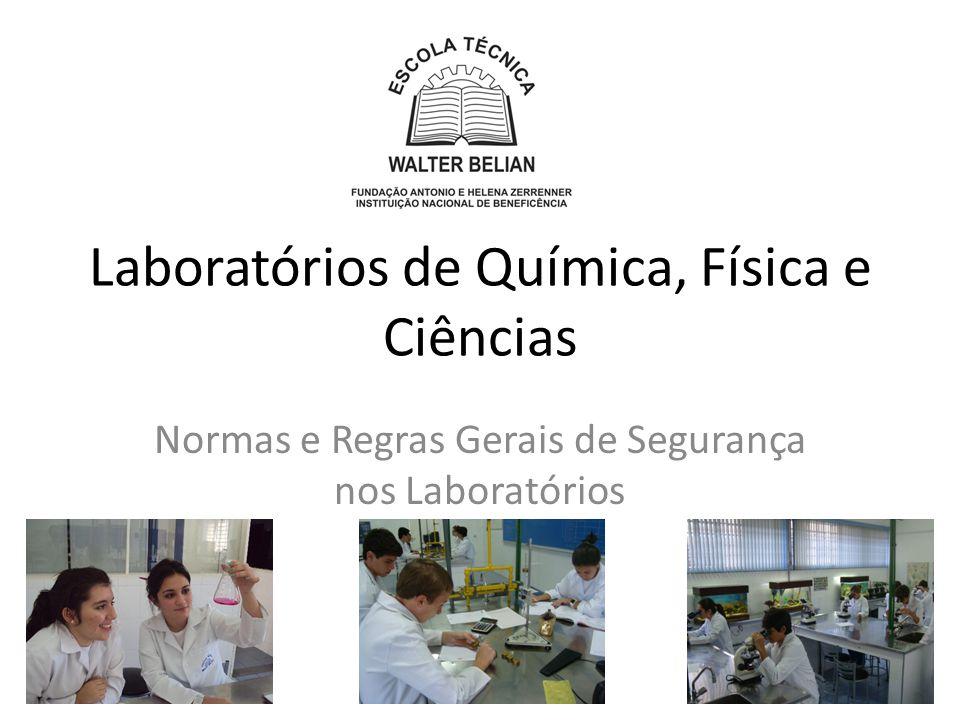 Laboratórios de Química, Física e Ciências Normas e Regras Gerais de Segurança nos Laboratórios