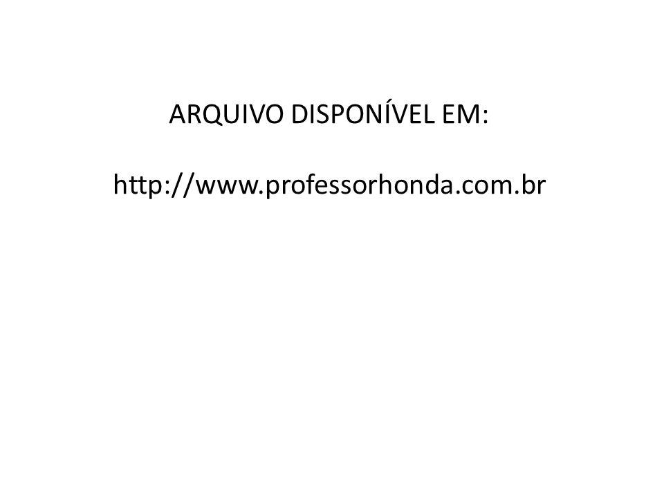 ARQUIVO DISPONÍVEL EM: http://www.professorhonda.com.br