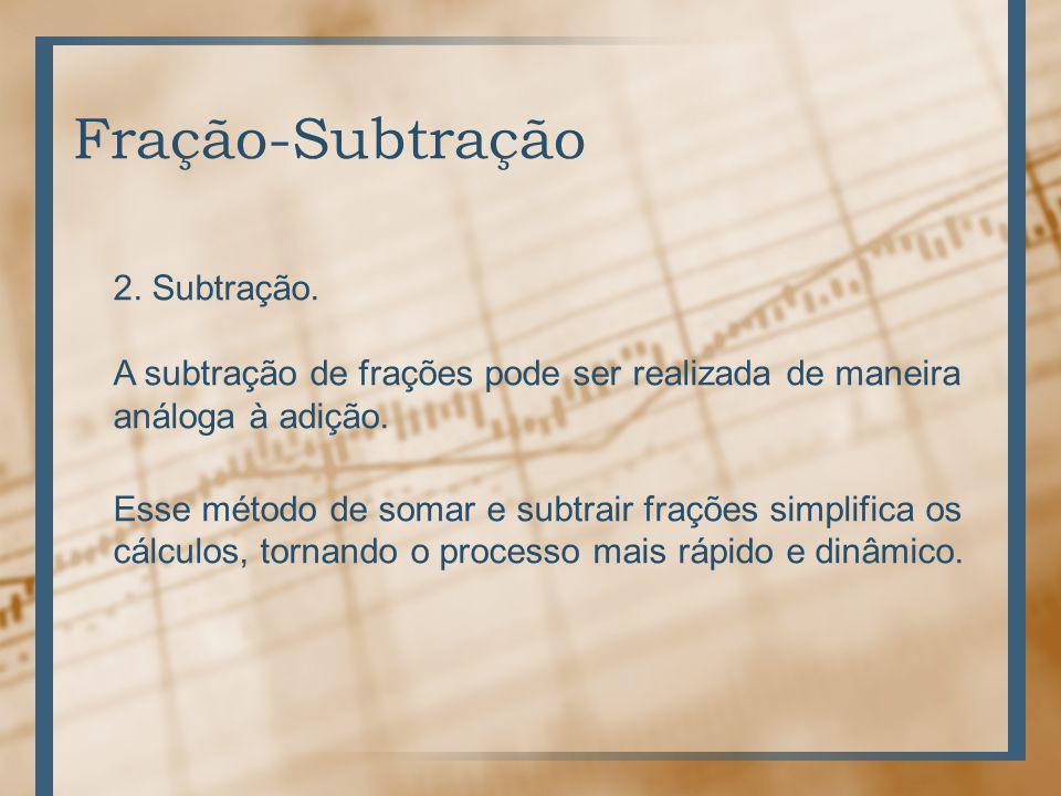 Fração-Subtração 2.Subtração.