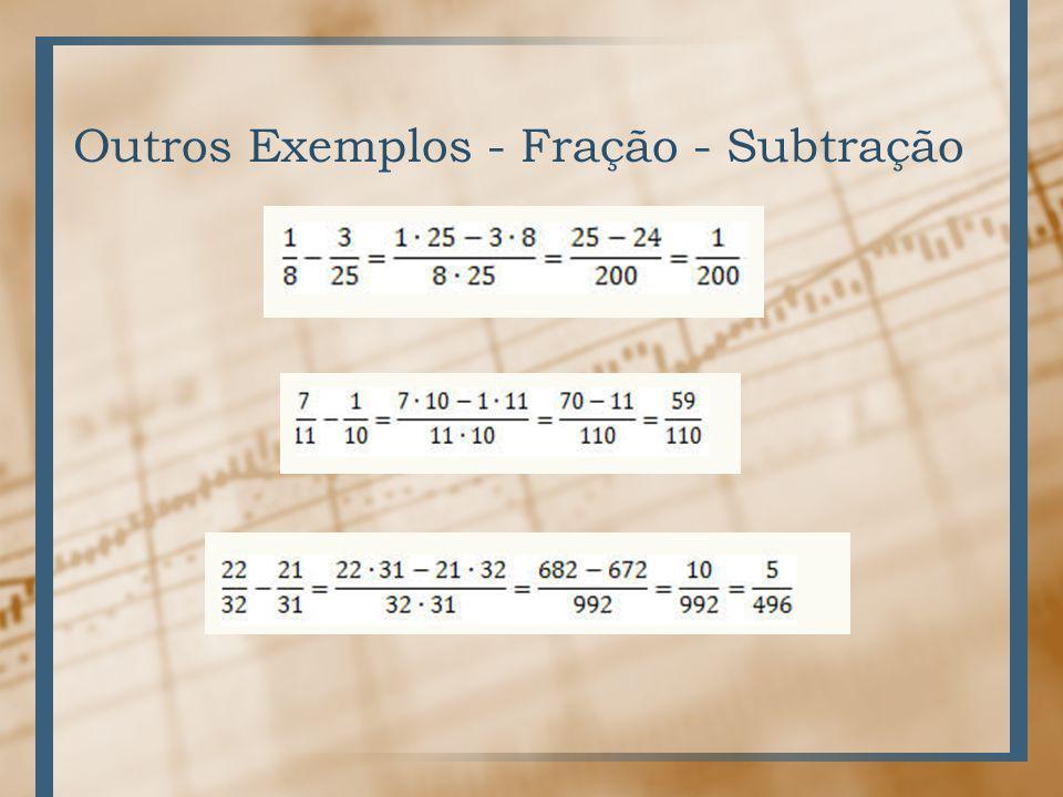 Outros Exemplos - Fração - Subtração